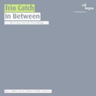 Trio Catch - In Between