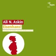 Ali N. Askin - Eisenhans!