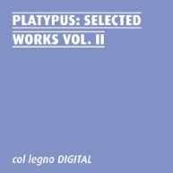 Platypus - Selected Works Vol. II