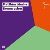 Matthias Muche - Bonecrusher