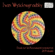 Ivan Wyschnegradsky - Etude & 24 Préludes