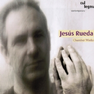 Jesús Rueda - chamber works