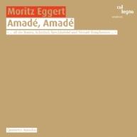 Moritz Eggert - Amadé, Amadé