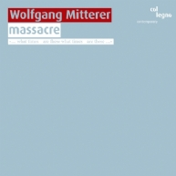 Wolfgang Mitterer - massacre