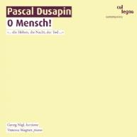 Pascal Dusapin - O Mensch!