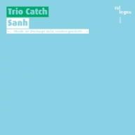 Trio Catch - Sanh