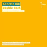 Annette Bik - Double Bach