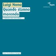 Luigi Nono - Quando stanno morendo