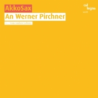 Akkosax - An Werner Pirchner