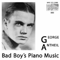 George Antheil - Bad Boy's Piano Music