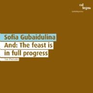 Sofia Gubaidulina - And: The feast is in full progress