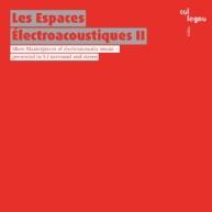 Les Espaces Électroacoustiques II