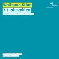 Wolfgang Rihm - 3 Liederzyklen