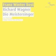 Franz Winter - Franz Winter liest Die Meistersinger von Nürnberg