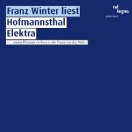 Franz Winter - Franz Winter liest Hofmannsthal Elektra