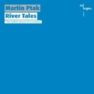 Martin Ptak - River Tales